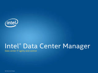 ®  Intel Data Center Manager  Data center IT agility and control